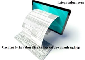 Xử lý hóa đơn điện tử lập sai cho doanh nghiệp